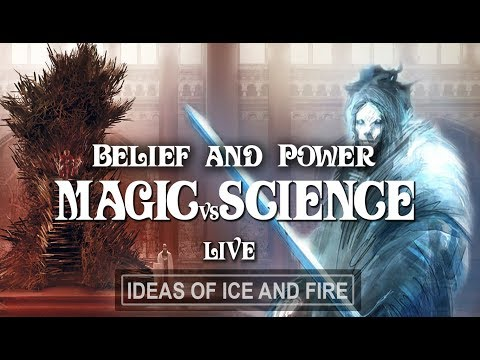 MAGIC vs SCIENCE | Belief & Power | A Song of Ice and Fire (Feat. LuciferMeansLightbringer)