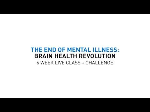 the-end-of-mental-illness:-brain-health-revolution-6-week-challenge