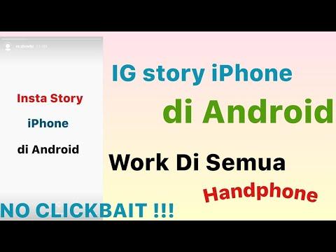 Instagram Story IPhone Di Android !!! Work Di Semua Handphone !!!