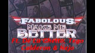 Make Me Better [Remix] - Fabolous Ft. De La Ghetto, Tego Calderon & Ñejo