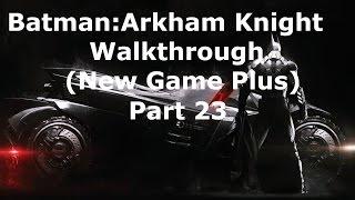 Batman: Arkham Knight Walkthrough - Part 23 - Surrendering to Scarecrow (Ending)