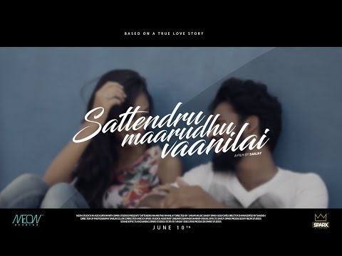 SATTENDRU MAARUDHU VAANILAI | TAMIL SHORT FILM 2017 | NEON STUDIOS *NEW*