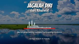 Jagalah Diri Dari Khlawat - Rizal Al-Manafy
