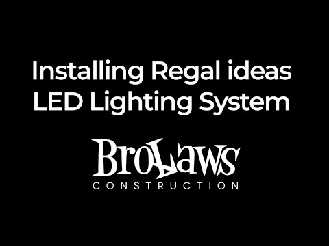 Installing Regal ideas LED Lighting with The Brolaws