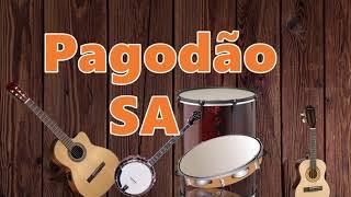 PAGODÃO SA   Pagode raiz as melhores   RODA DE SAMBA, MUSICA BOA #EuMeCuido