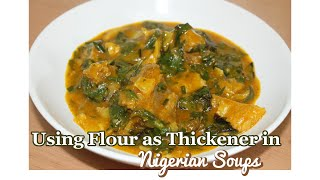 Using Flour as Thickener in Nigerian Soups - Best Practices