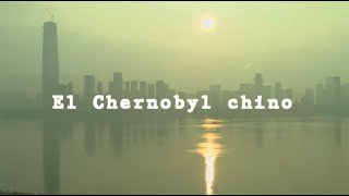 El Chernobyl chino ~ By Dross