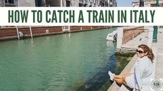 How To Catch A Train In Italy