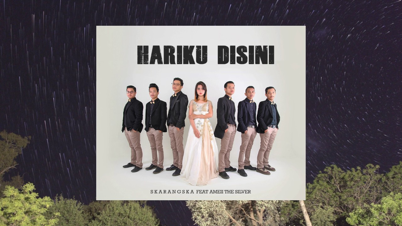 SKARANGSKA - Hariku Disini (Audio) ft AMEII THE SILVER