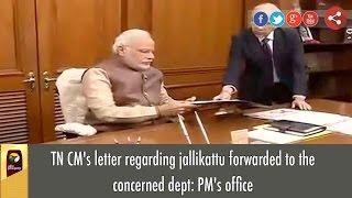TN CM's letter regarding jallikattu forwarded to the concerned dept: PM's office