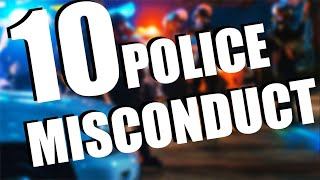 10 Outrageous Police Misconduct: A Compilation of Videos