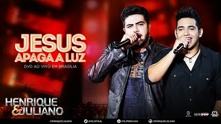 Baixar Henrique e Juliano - Jesus Apaga A Luz - (DVD Ao vivo em Brasília) [Vídeo Oficial]