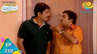 Taarak Mehta Ka Ooltah Chashmah - Episode 250 - Full Episode
