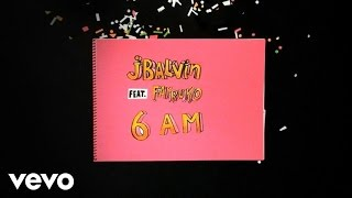 J. Balvin - 6 AM (Audio) ft. Farruko