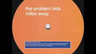The Problem Kids - Miles Away (2 Bit Whore Mix)