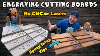 Engraving Cutting Boards & Epoxy Inlay- No CNC or Lasers
