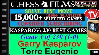 Kasparov: 230 Best Games (#3 of 230): Garry Kasparov vs. Torre Eugenio
