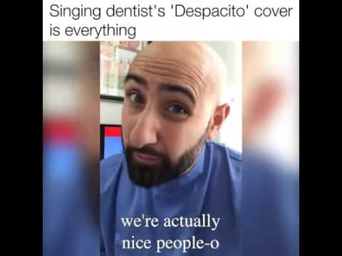 "SINGING DENTIST'S COVER OF ""DESPACITO""  BY LUIS FONSI ft JUSTIN BIEBER"