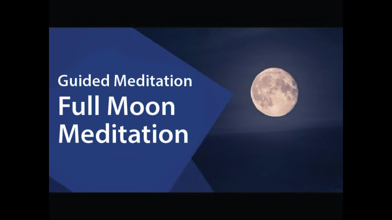 Full Moon Guided Meditation - Sri Sri Ravi Shankar - YouTube
