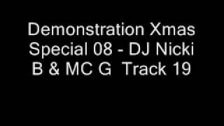 Download Demonstration Xmas Special 08 - DJ Nicki B & MC G Track 19 MP3 song and Music Video