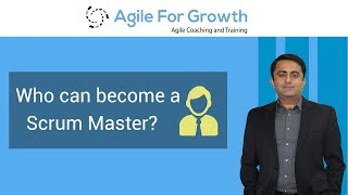 Who can become a Scrum Master? -By Kamlesh Ravlani