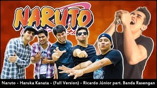 Haruka Kanata - Naruto - Abertura (Full Version) - Ricardo Junior part. Banda Rasengan