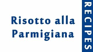 Risotto alla Parmigiana ITALIAN FOOD RECIPES   EASY TO LEARN   RECIPES LIBRARY
