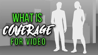 What is COVERAGE for Video | Beginner Filmmaking Tips
