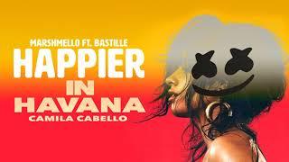 Baixar Happier in Havana (MASHUP) Marshmello, Bastille, Camilla Cabello