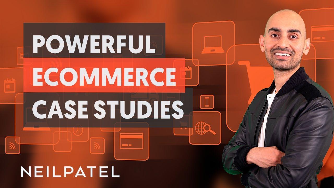 21 eCommerce Case Studies - Module 4 - Part 3 - eCommerce Unlocked