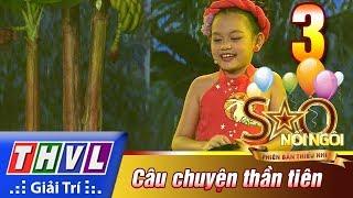THVL | Sao nối ngôi - Phiên bản thiếu nhi:  Tập 3[7]: Bống bống bang bang - Bào Ngư
