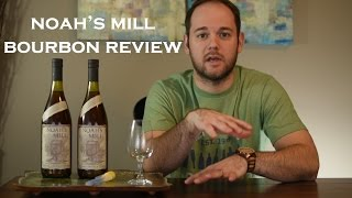 Noah's Mill Bourbon Review