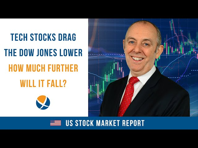 Tech Stocks Drag the Dow Jones Lower – How Much Further Will it Fall?