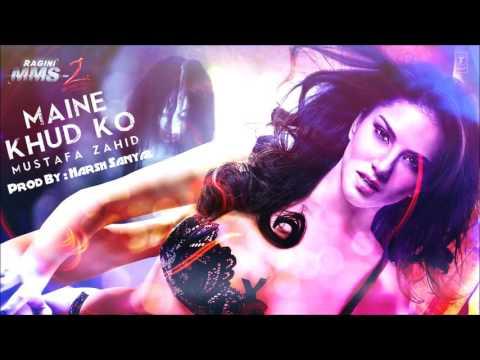 Maine Khud Ko - Trance Remix (Ragini Mms 2)  | Harsh Sanyal |