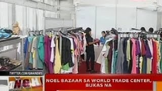 Bt: Noel Bazaar Sa World Trade Center, Bukas Na