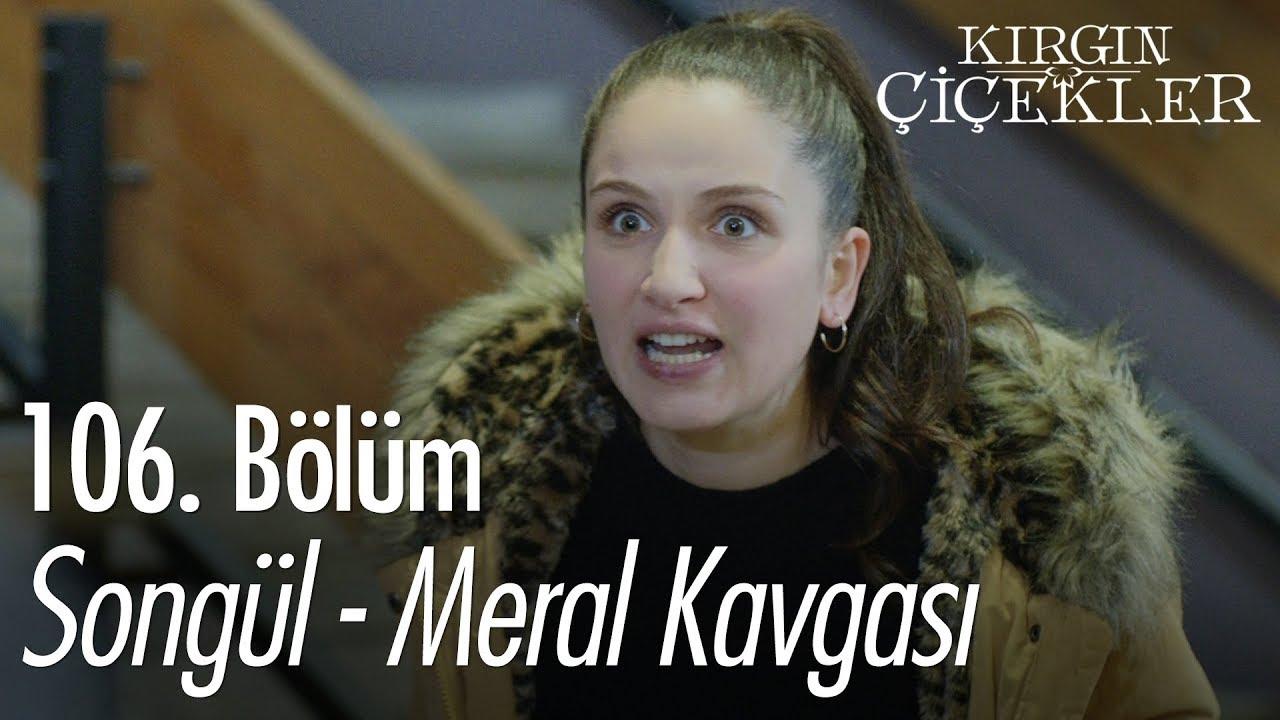 Songül - Meral kavgası - Kırgın Çiçekler 106. Bölüm