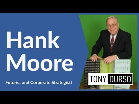 Hank Moore: Futurist and Corporate Strategist!
