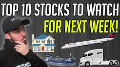Top 10 Stocks To Watch Next Week! - Stocks To Buy Now!