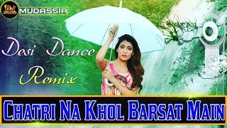 Chatri Na Khol Barsat Main || Old Bollywood Dj Mix || Dj Mudassir