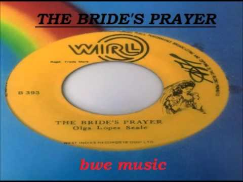 Olga Lopes Seale     THE BRIDE'S PRAYER GOLDEN OLDIE