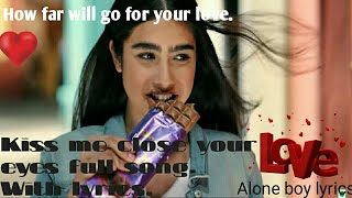Kiss me close your eye's full song with lyrics.-cadbury dairy milk.