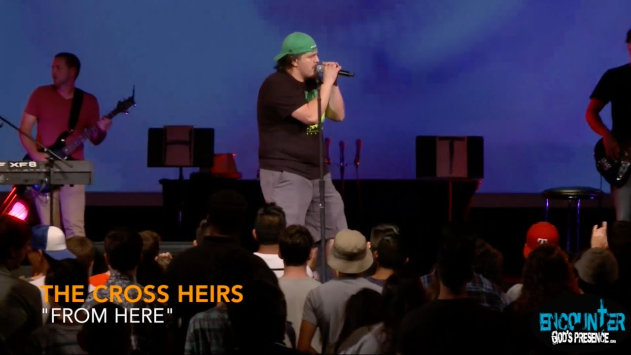 The Cross Heirs Band - From Here at Encounter Gods