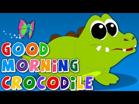 Good Morning Crocodile | Original Song | Nursery Rhymes | Baby Rhymes | Kids Songs