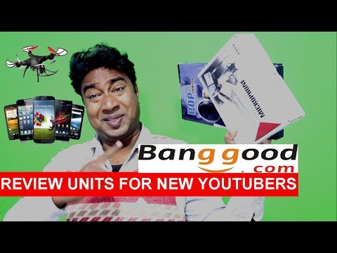 New Youtubers ! How to get free Review units from Banggood.com