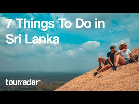7 Things To Do in Sri Lanka
