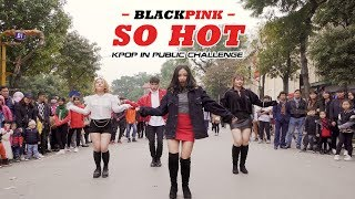 KPOP IN PUBLIC CHALLENGE// BLACKPINK - So Hot (THEBLACKLABEL Remix) DANCE COVER by Cli-max Crew