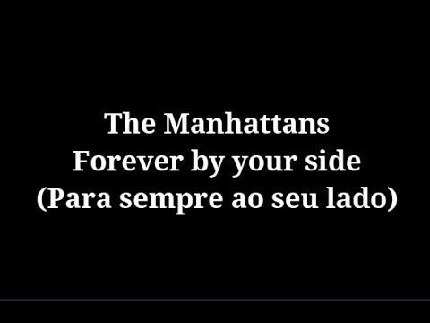The Manhattans - Forever by your side letra e tradução
