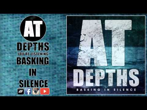 At Depths - Basking In Silence [New Song 2015]