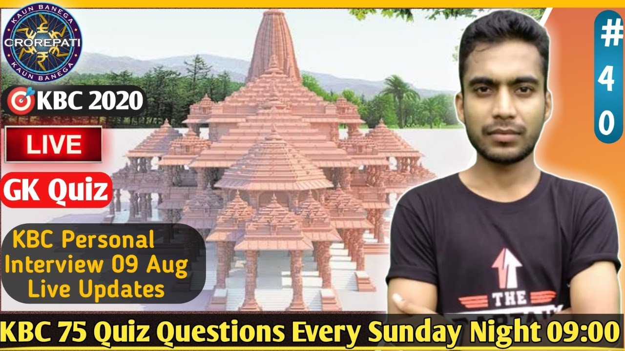 🔴KBC Sunday Live || 09 Aug All Updates & Part#40, 75 GK  Quiz Questions by kishore Technical ||