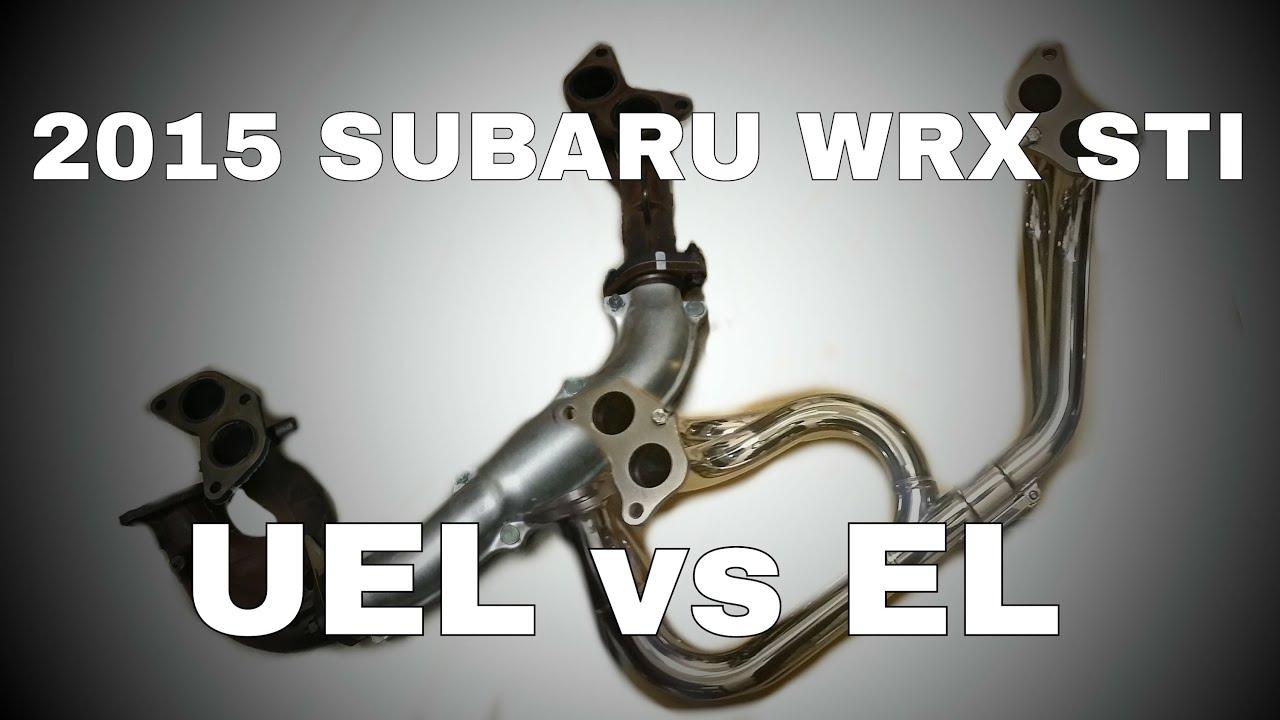 2015 Subaru WRX STI - UEL vs EL Exhaust Manifolds - OCTurboJoe